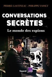 Philippe Vasset et Pierre Gastineau - Conversations secrètes.