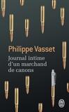 Philippe Vasset - Journal intime d'un marchand de canons.