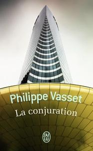 Philippe Vasset - La conjuration.