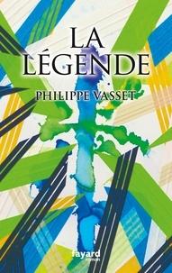 Philippe Vasset - La légende.