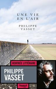 Philippe Vasset - Une vie en l'air.