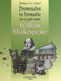 Philippe Vatinel et Édouard Vatinel - Promenades en Normandie avec William Shakespeare.