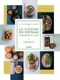 Philippe Vaurès-Santamaria et Virginie Ta - La cuisine du Vietnam, Cambodge, Laos.