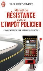Manuel de résistance contre limpôt policier - Comment contester vos contraventions.pdf