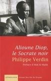 Philippe Verdin - Alioune Diop - Le Socrate noir.