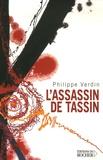 Philippe Verdin - L'Assassin de Tassin.
