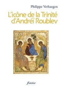 Philippe Verhaegen - L'icône de la Trinité d'Andréï Roublev.