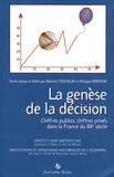 Philippe Verheyde et Béatrice Touchelay - La genèse de la décision - Chiffres publics, chiffres privés dans la France du XXe siècle.
