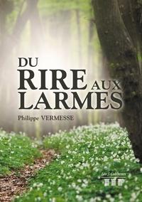 Philippe Vermesse - Du rire aux larmes.