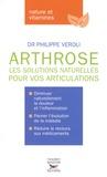 Philippe Veroli - Arthrose - Les solutions naturelles pour vos articulations.