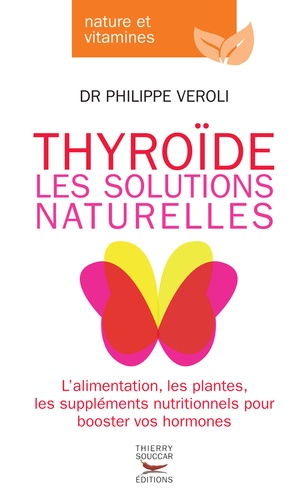 Philippe Veroli - Thyroïde - Les solutions naturelles.