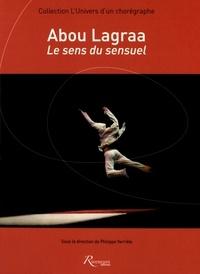 Philippe Verrièle - Abou Lagraa : le sens du sensuel.