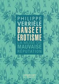 Philippe Verrièle - Danse et érotisme - La muse de mauvaise réputation.