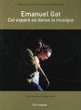 Philippe Verrièle - Emmanuel Gat - Cet espace où danse la musique.