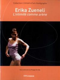 Philippe Verrièle - Erika Zueneli : L'intimité comme arène.