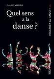 Philippe Verrièle - Quel sens a la danse ? - Faut-il faire de la danse pour en parler ?.