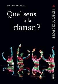 Quel sens a la danse ?- Faut-il faire de la danse pour en parler ? - Philippe Verrièle |
