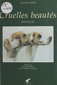 Philippe Verro et Pierre Moinot - Cruelles beautés.