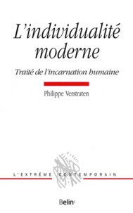 Philippe Verstraten - L'individualité moderne - Traité de l'incarnation humaine.