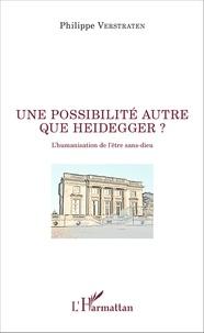 Une possibilité autre que Heidegger ? - Lhumanisation de lêtre sans-dieu.pdf