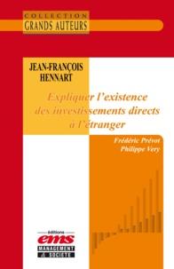 Philippe Véry et Frédéric Prévot - Jean-François Hennart - Expliquer l'existence des investissements directs à l'étranger.