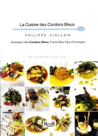Philippe Viallon - La Cuisine des Cordons Bleus - 60 recettes à dévorer....