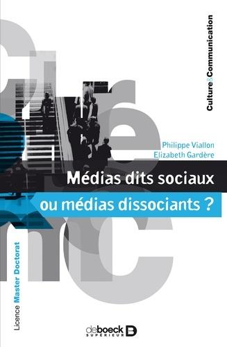 Médias dits sociaux ou médias dissociants ?