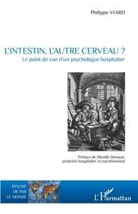 Philippe Viard - L'intestin, l'autre cerveau ? - Le point de vue d'un psychologue hospitalier.