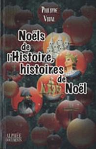 Philippe Vidal - Noëls de l'Histoire, histoires de Noël.