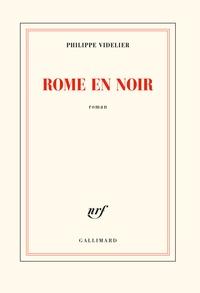 Philippe Videlier - Rome en noir.
