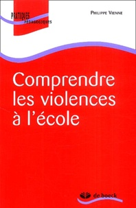 Philippe Vienne - Comprendre les violences à l'école.