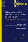 Philippe Vignon et Bernard Cholley - Echocardiographie doppler chez le patient en état critique.