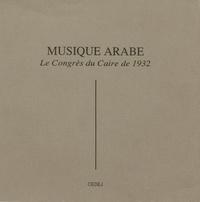Philippe Vigreux - Musique arabe - Le Congrès du Caire de1932.