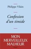 Philippe Vilain - Confession d'un timide.