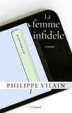 Philippe Vilain - La femme infidèle - roman.