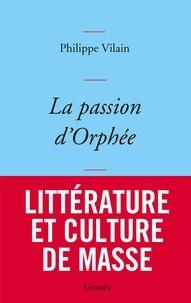 Philippe Vilain - La passion d'Orphée.