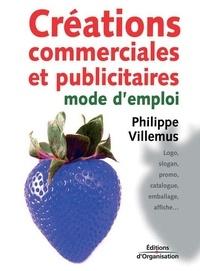 Philippe Villemus - Créations commerciales et publicitaires : mode d'emploi.