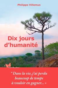 Philippe Villemus - Dix jours d'humanité.