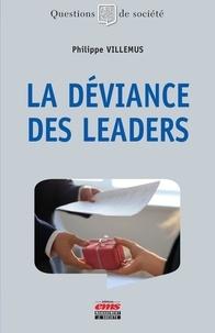 Philippe Villemus - La déviance des leaders.