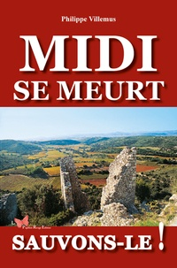Philippe Villemus - Midi se meurt, sauvons le !.