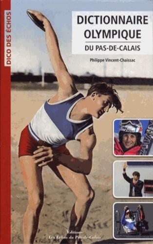 Philippe Vincent-Chaissac - Dictionnaire olympique du Pas-de-Calais.