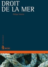 Philippe Vincent - Droit de la mer.