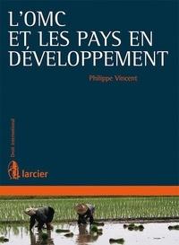 L'OMC et les pays en développement - Philippe Vincent | Showmesound.org