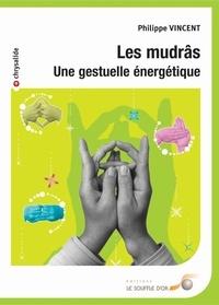 Philippe Vincent - Les mudras.