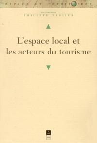 Philippe Violier et  Collectif - L'espace local et les acteurs du tourisme.