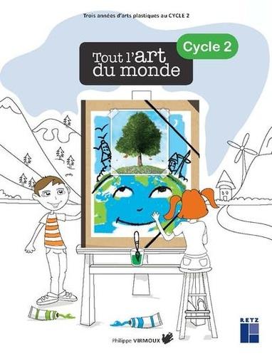 Tout l'art du monde Cycle 2  avec 1 Cédérom