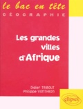 Philippe Vonthron et Didier Tribout - Les grandes villes d'Afrique.
