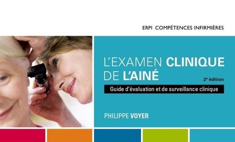 Philippe Voyer - L'examen clinique de l'aîné - Guide d'évaluation et de surveillance clinique.