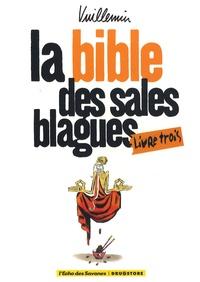 Philippe Vuillemin - La bible des sales blagues Tome 3 : .