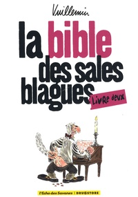 Philippe Vuillemin - La Bible des sales blagues - Tome deux.